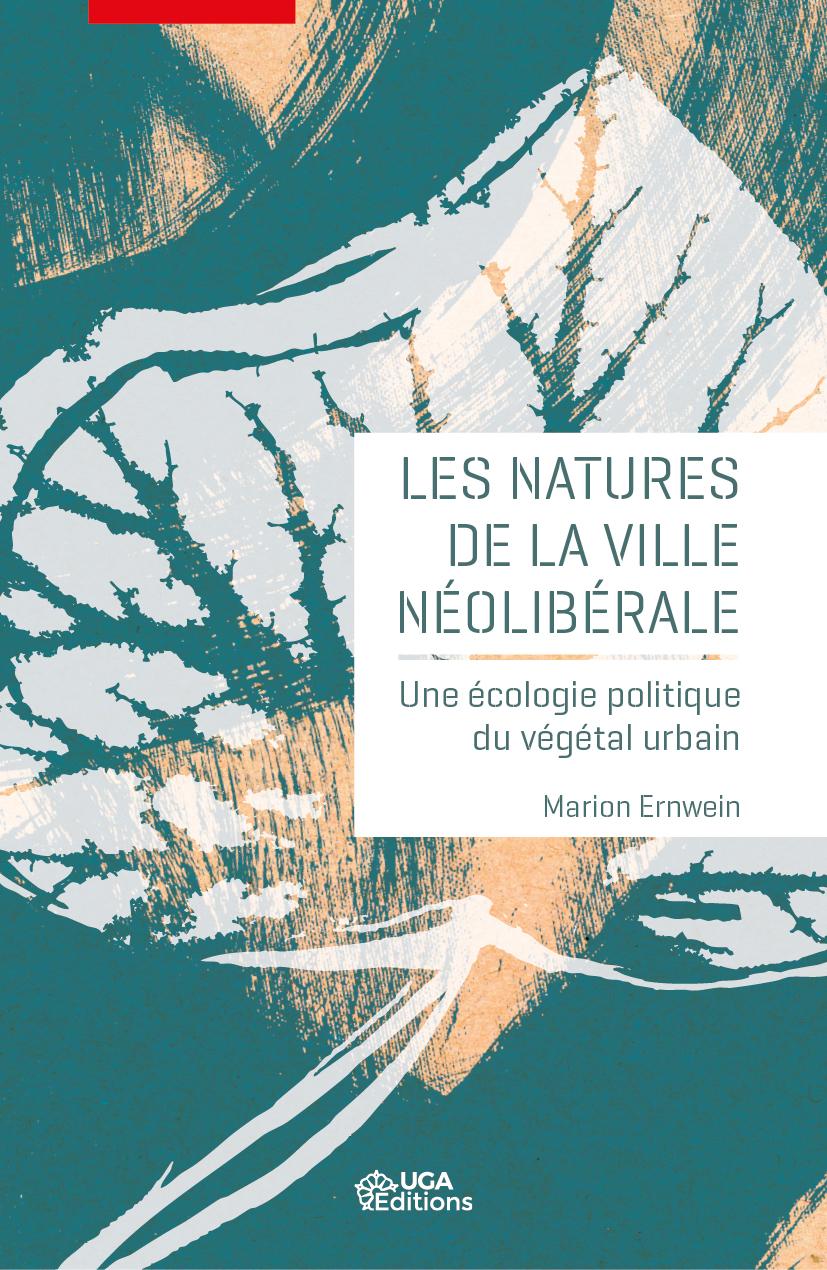 Couverture Les natures de la ville néolibérale de Marion Ernwein