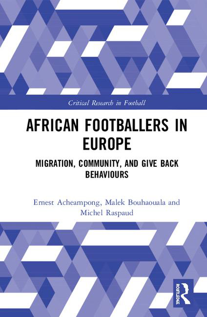 African Footballers in Europe - Migration, Community, and Give Back Behaviours