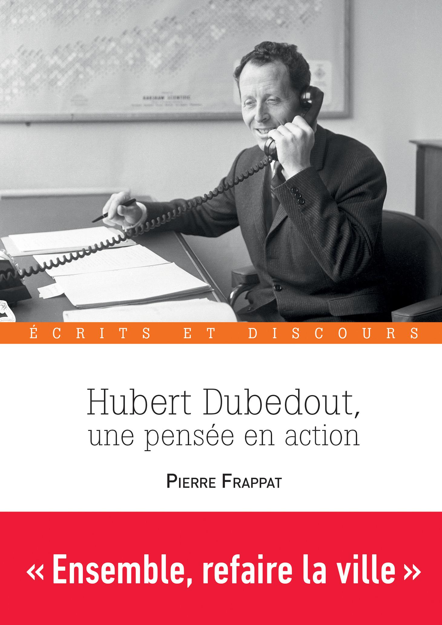 Hubert Dubedout, une pensée en action